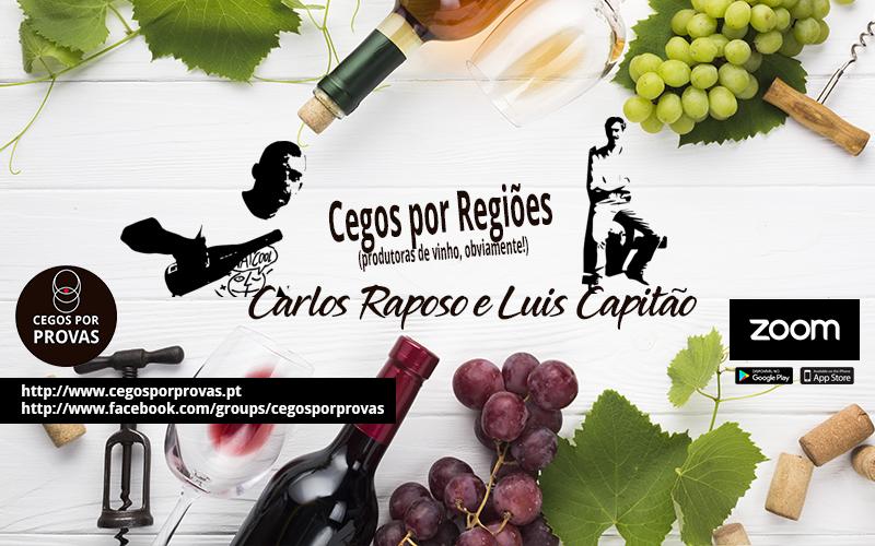 Cegos por Regiões (produtoras de vinho, obviamente!)  com Carlos Raposo e Luis Capitão.